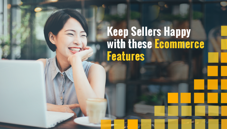 5 Ecommerce Website Features to Keep Sellers On Your Marketplace Happy
