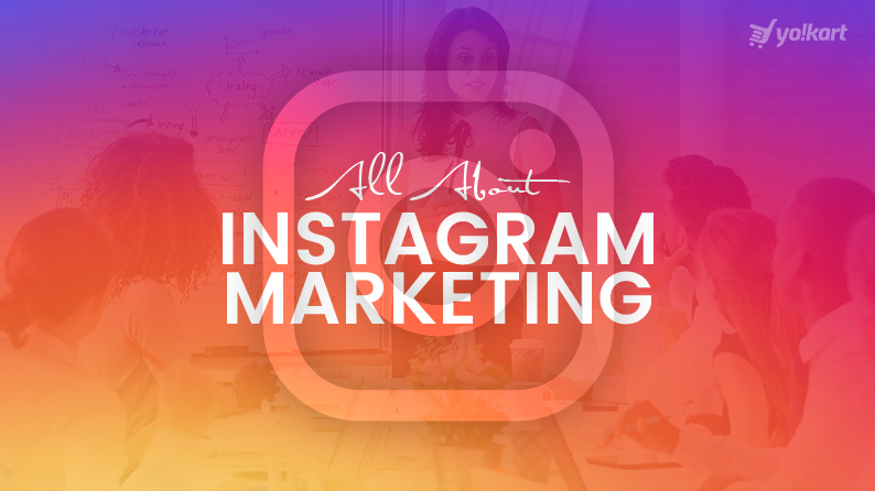 All About Instagram Marketing