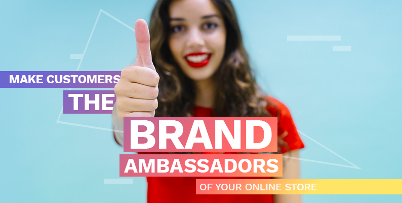 Make your customers the biggest salespersons for your ecommerce store
