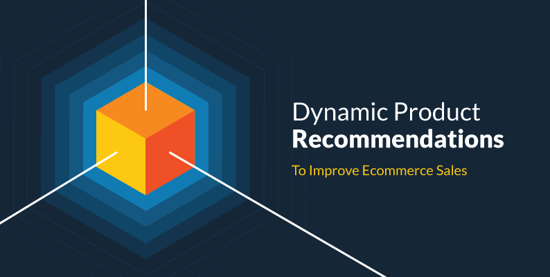 How Dynamic Product Recommendation Can Help Increase Sales of an Ecommerce Marketplace