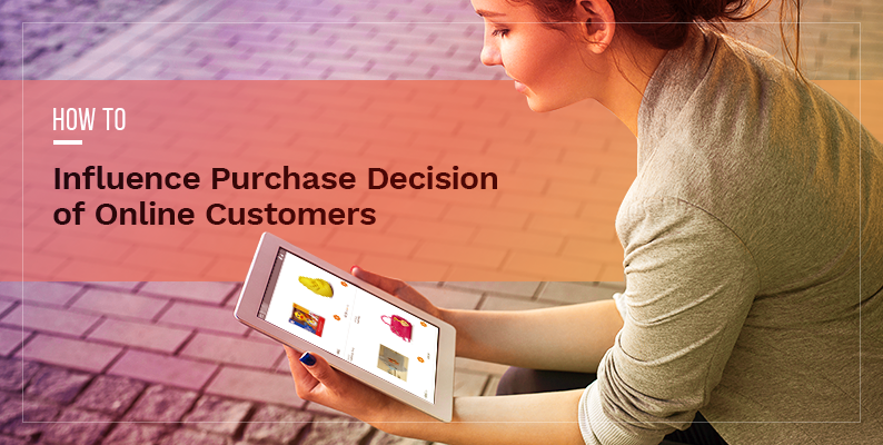 How to Influence Customers during Different Stages of the Purchase Cycle