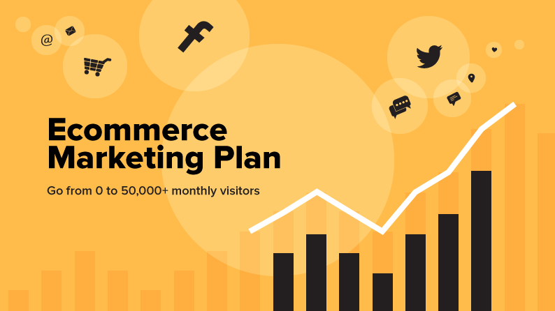 A Simple Ecommerce Marketing Plan to Go from 0 to 50,000+ Monthly Visitors