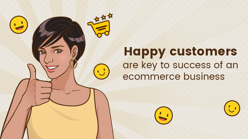 Happy customers are the key to success