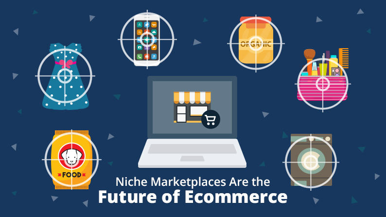 Niche marketplaces are the future of ecommerce