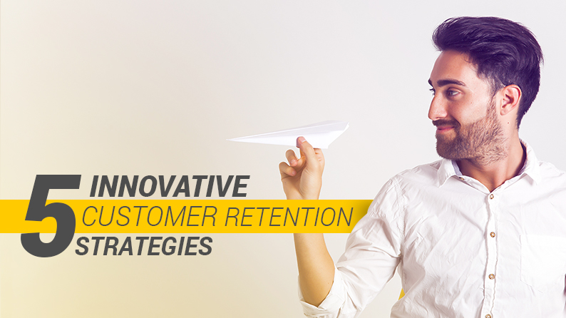 Innovative ways to make your loyal customer stay forever