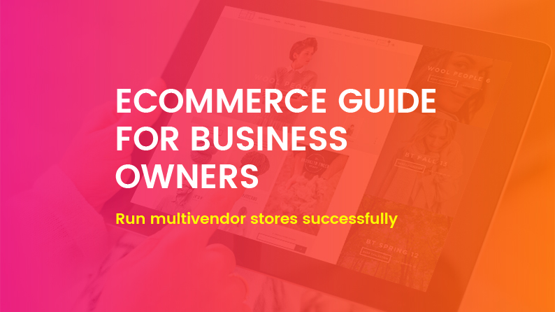 A Quick Guide on Running Ecommerce Multivendor Stores Successfully