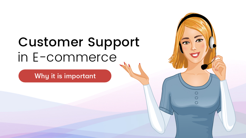 Importance of Customer Support in ecommerce