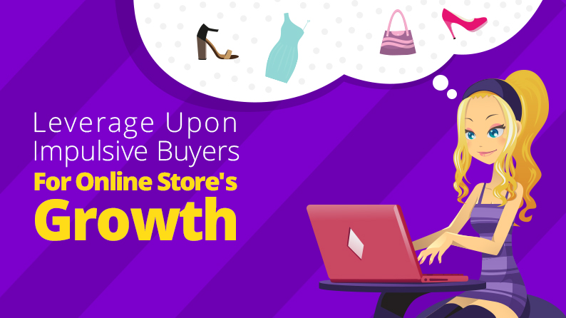 How to Leverage Shopping Urge of Impulsive Buyers for Your Store's Growth
