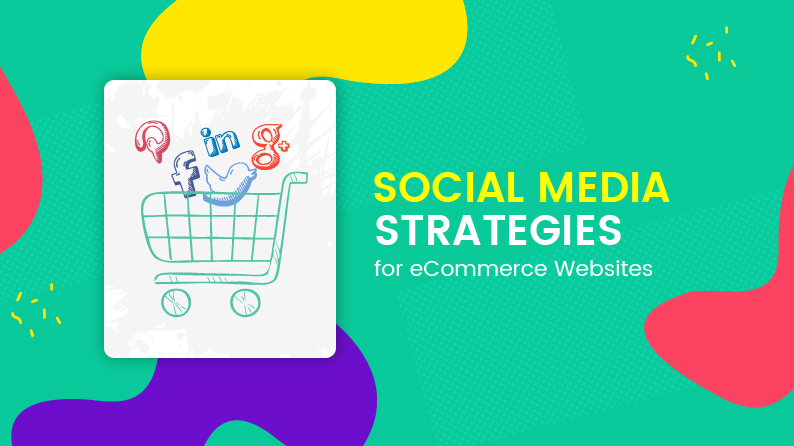 Social media strategies for ecommerce websites