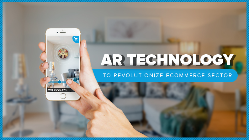 AR Technology in iOS and Android Will Revolutionize eCommerce Sector