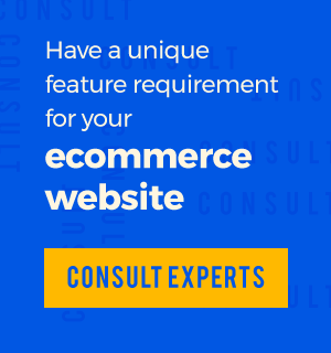 Have a unique feature requirement for your ecommerce website