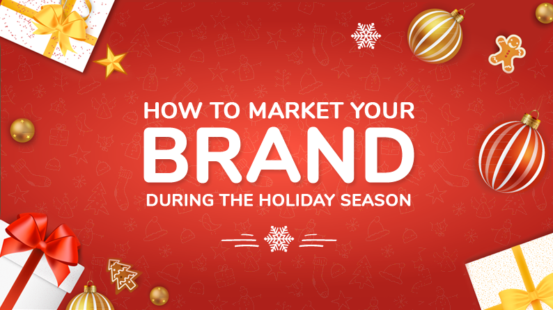 How to market your brand during holiday season