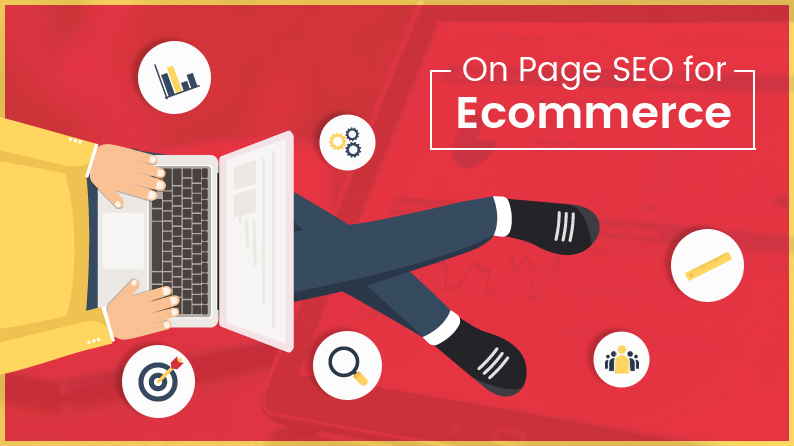 On-Page SEO for Ecommerce to Boost Rankings