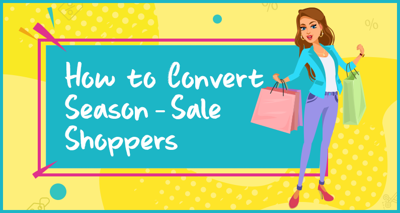 Holiday Season Special: How To Convert Season-Sale Shoppers Into Regular Customers