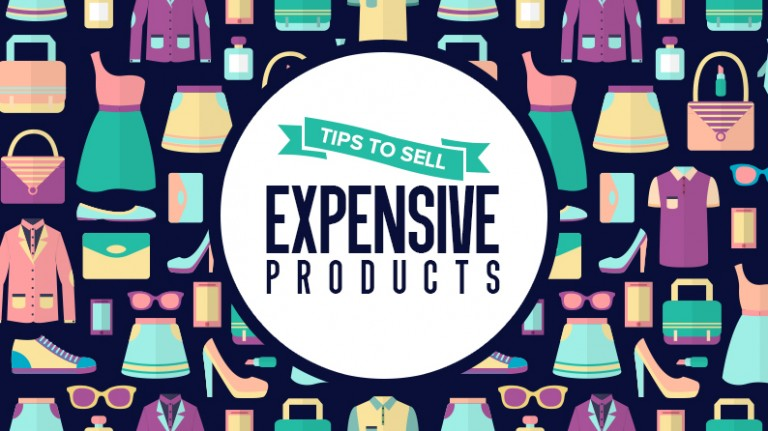 Tips to Sell Expensive Products