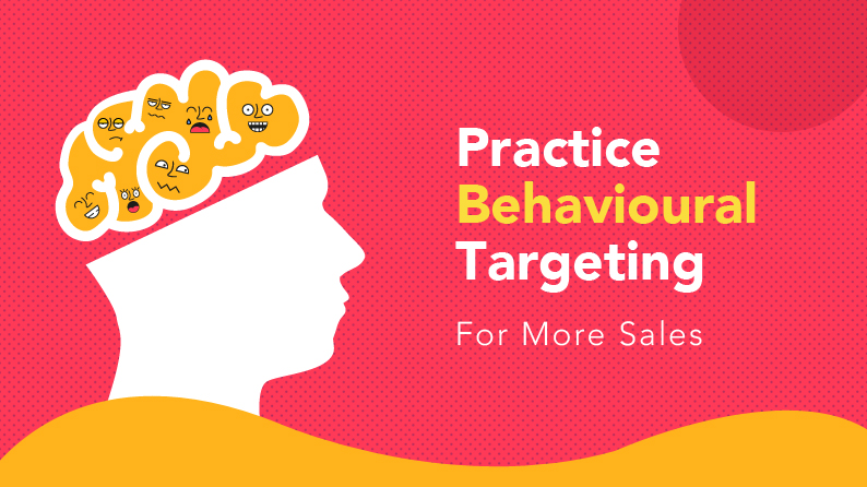 How to Engage In Behavioral Targeting for More Sales