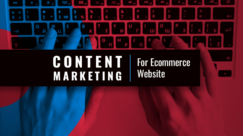 Essentials of Content Marketing for E-commerce Marketplace