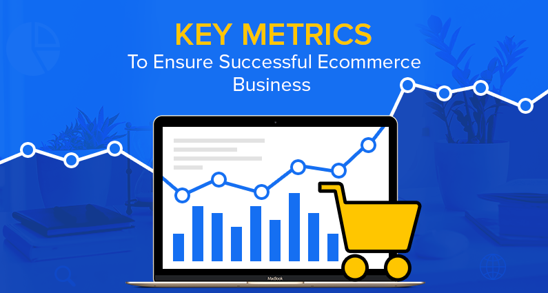 Ecommerce Metrics You Should Be Monitoring Monthly