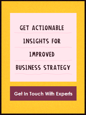 Get actionable insights for improved business strategy