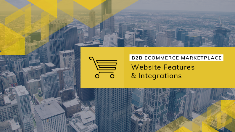 B2B ecommerce marketplace features & integrations