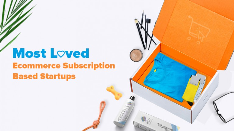 Most Loved Ecommerce Subscription Based Startups