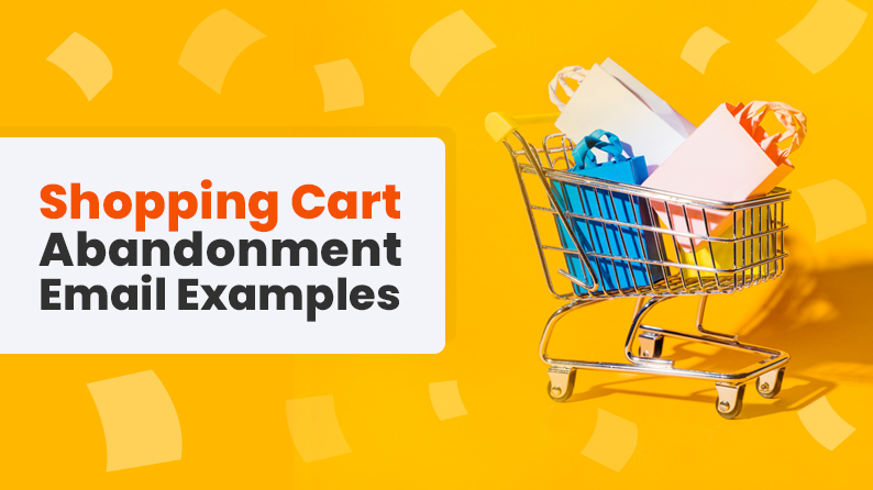 8 Shopping Cart Abandonment Email Example and What Marketers can Learn from Them