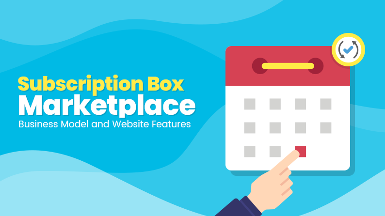 Subscription Box Marketplace – Business Model and Website Features