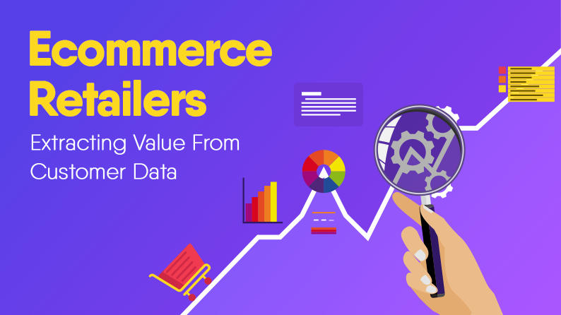 How Do Effective Ecommerce Retailers Use Data To Understand Their Customers?