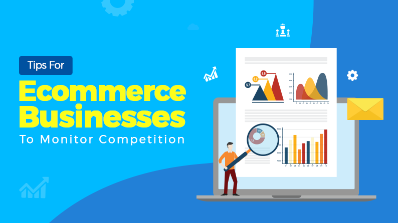 Tips for Ecommerce Businesses to Monitor Competition