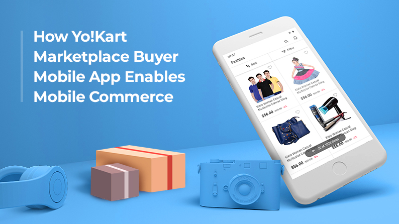 How Yo!Kart Marketplace Buyer Mobile App Enables Mobile Commerce