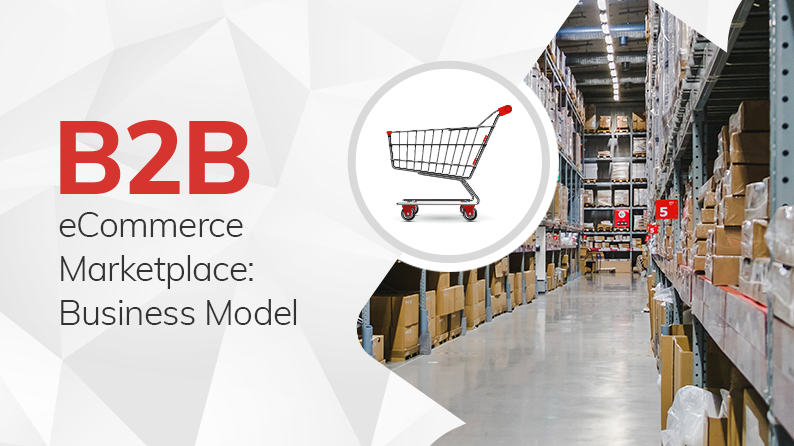 B2B eCommerce Marketplace: Business Model With Examples
