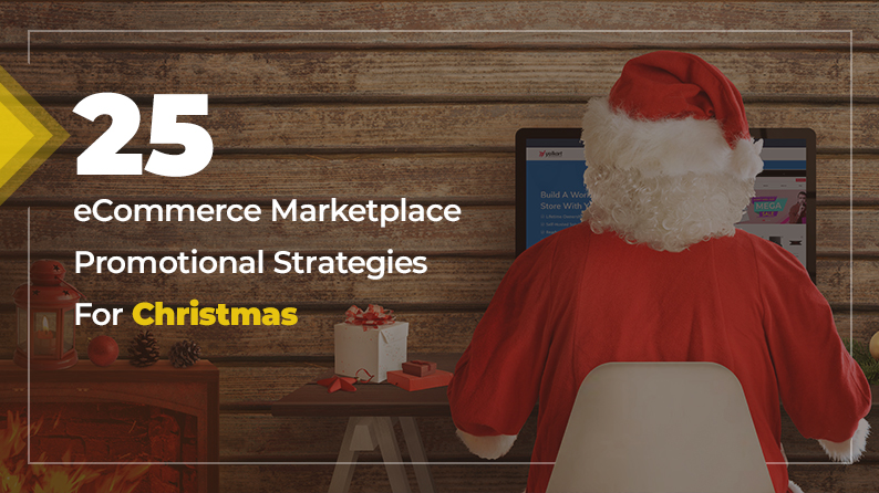 25 Promotional Strategies To Boost Sales of eCommerce Marketplace This Christmas