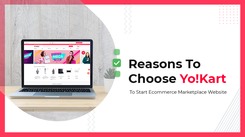 50 Reasons To Choose Yo!Kart To Start eCommerce Marketplace
